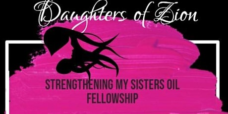 Vendors Wanted for Daughters of Zion! Strengthen My Sisters Oil Fellowship tickets