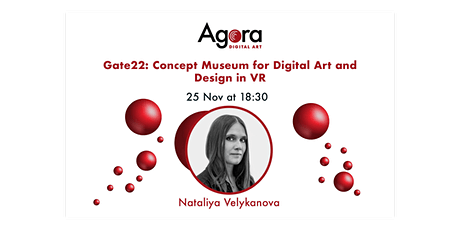 Gate22: Concept Museum of Digital Art & Design in VR- Nataliya Velykanova tickets