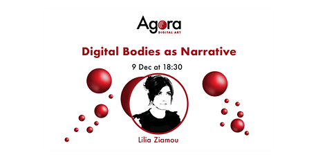 Digital Bodies as Narratives - Lilia Ziamou tickets
