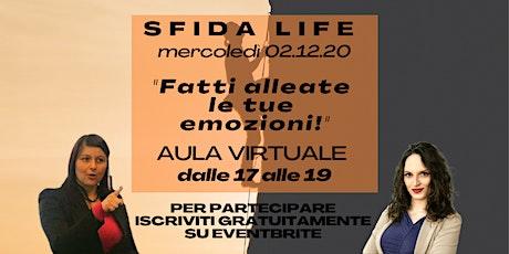 """SFIDA LIFE: """"fatti alleate le tue emozioni!"""" biglietti"""