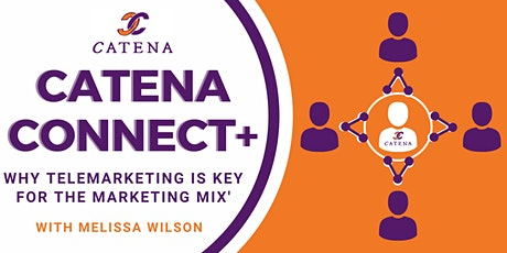 Catena Connect+ Presents:Why Telemarketing is key for the marketing mix tickets