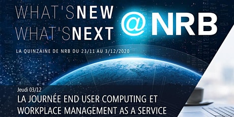 3/12 : LA JOURNÉE END USER COMPUTING ET WORKPLACE MANAGEMENT AS-A-SERVICE billets