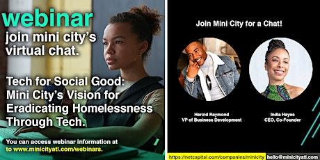 Mini City Webinar: Tech for Social Good + Eradicating Homelessness tickets