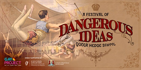 A Festival of Dangerous Ideas: Queer Hedge School tickets