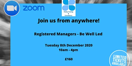 Registered Managers - Be Well Led - Delivered Via Zoom tickets