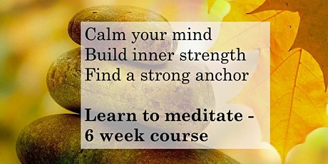Calm your mind - learn how to meditate - 6 week course tickets