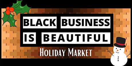 Black Business is Beautiful Indoor Holiday Market tickets