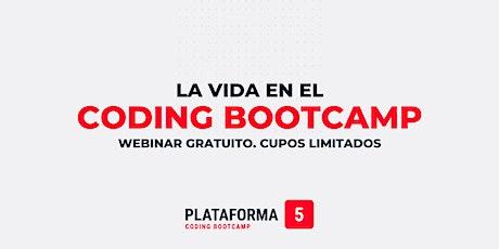Webinar  LA VIDA EN EL CODING BOOTCAMP - ¡CONOCÉ AL STAFF! entradas