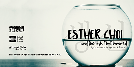 """""""Esther Choi and the Fish that Drowned"""" Live Cast Reading tickets"""