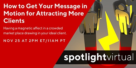 How to Get Your Message in Motion for Attracting More Clients