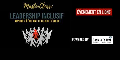 MasterClass Leadership Inclusif - Apprenez à être un.e leader de l'égalité billets