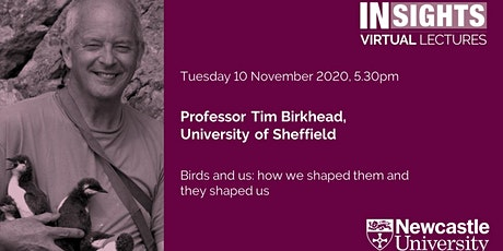 Birds and us: how we shaped them and they shaped us by Prof Tim Birkhead tickets
