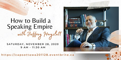 How to Build a Speaking Empire with Jeffrey Hayzlett tickets