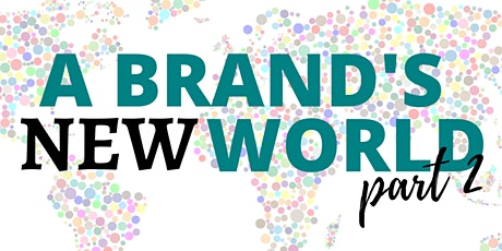 A Brand's New World Part 2 tickets