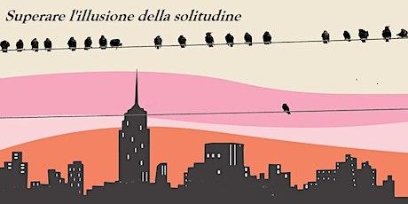 Superare l'illusione della solitudine - Incontri di meditazione di Novembre biglietti