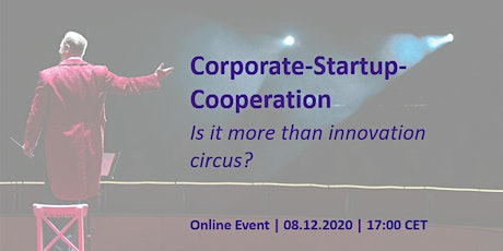 Corporate-Startup-Cooperation: Is it more than innovation circus? tickets