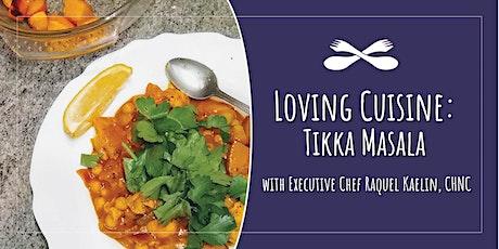 Loving Cuisine: Tikka Masala (Vegetarian Cooking) tickets