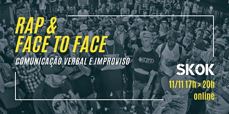 Rap & Face to Face - Comunicação verbal e improviso ingressos