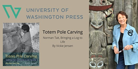 """""""Totem Pole Carving"""" Book Talk with Vickie Jensen tickets"""