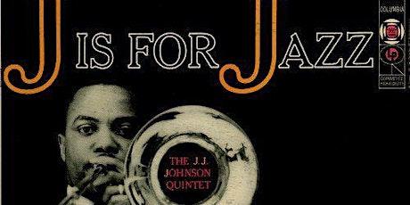 ANDREW MEYER QUINTET perform JJ JOHNSON'S 1956 release J IS FOR JAZZ tickets