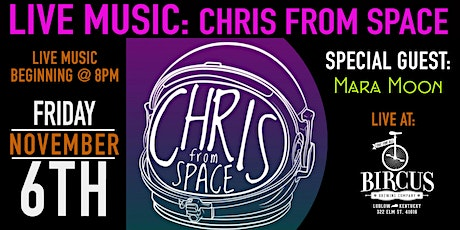 Chris From Space with Mara Moon at The Ludlow Theatre ~ November 6th tickets