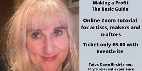 How to make a profit: Tutorial for artists, makers and crafters tickets