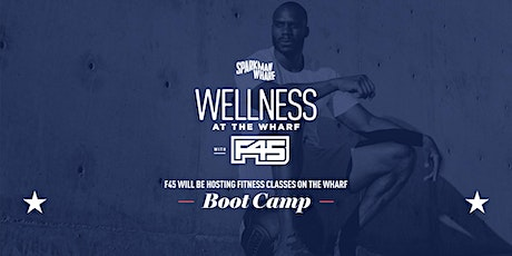 Wellness at the Wharf: F45 Boot Camp tickets