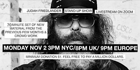 Judah Friedlander Mon Nov 2  3pm NYC/ 8pm UK/ 9pm Europe StandupLivestream tickets