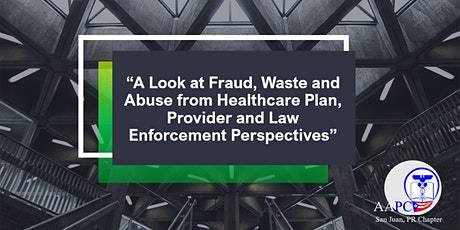 Fraud, Waste and Abuse Healthcare, Provider and Law Enforcement Perspective entradas