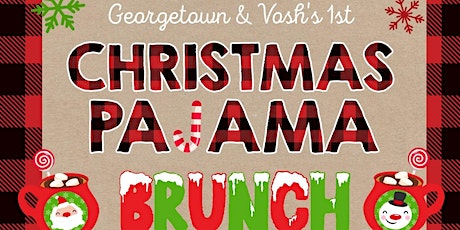 Christmas Pajama Brunch at Georgetown & Vosh! tickets