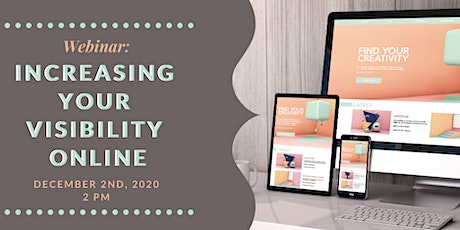 Webinar - Increasing Your Visibility Online - December 2nd, 2020 tickets