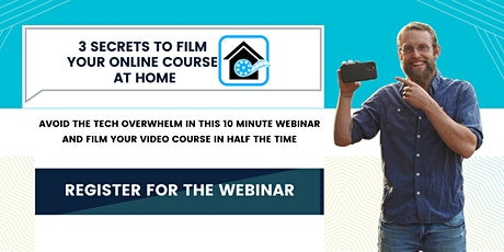 3 Secrets To Film Your Online Course At Home tickets