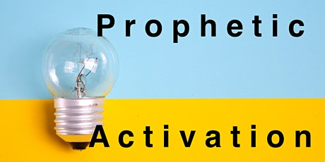 Prophetic Activation tickets
