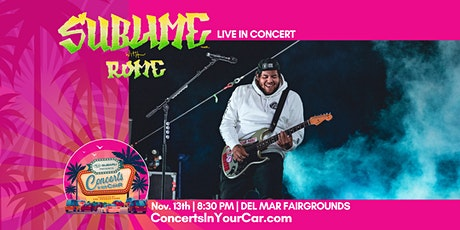 SUBLIME WITH ROME - SUBARU PRESENTS CONCERTS IN YOUR CAR DEL MAR - 8:30 PM tickets