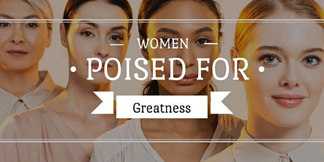 Women Poised for Greatness - Annual Women Empowering Women Luncheon tickets