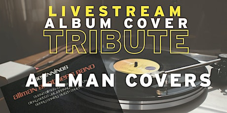 Album Covers Presents Allman Covers LIVESTREAM from The Venue tickets