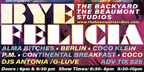 The Beaumont Studios & Bye Felicia YVR Presents BYE FELICIA In The Backyard tickets
