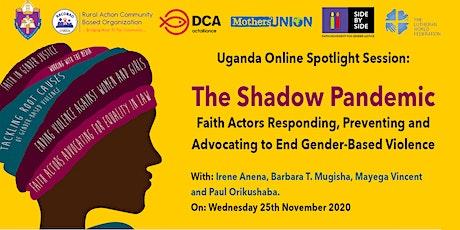 Uganda Online Spotlight Session: The Shadow Pandemic tickets