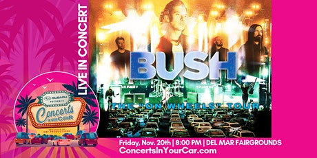 BUSH - SUBARU Presents Concerts In Your Car Del Mar - LIVE ON STAGE tickets