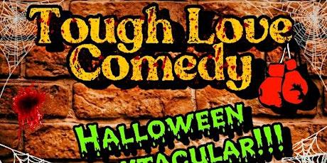 Tough Love Comedy: Halloween Spooktacular!!! tickets