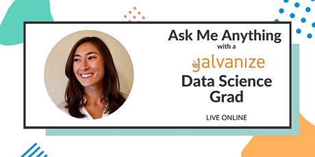 Ask Me Anything With A Galvanize Remote Data Science Grad tickets