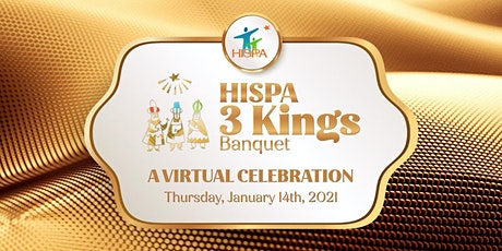 HISPA 2021 Three Kings Banquet - A Virtual Celebration tickets