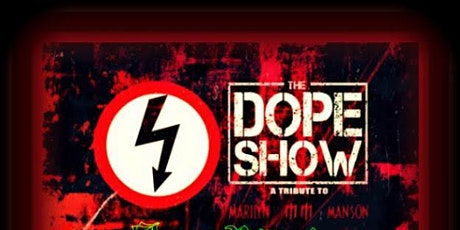 THE DOPE SHOW (Marilyn Manson Tribute) tickets