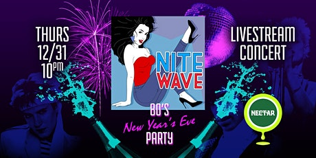 NVCS presents NITE WAVE '80s New Year's Eve Party!! (live stream) tickets