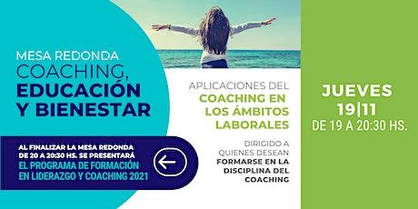 Mesa Redonda: Coaching Educación y Bienestar - Jueves 19 de Noviembre 19hs entradas