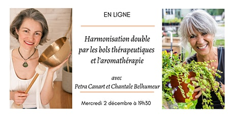 HARMONISATION DOUBLE par les bols thérapeutiques & l'aromathérapie billets