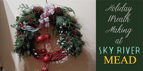 Wreath Making at Sky River Mead tickets