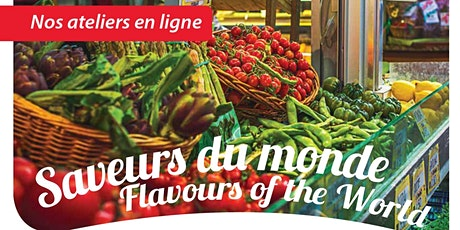 Atelier de cuisine ''Saveurs du Monde / Flavours of the world'' billets