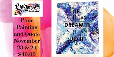 Pour Painting and Quote tickets
