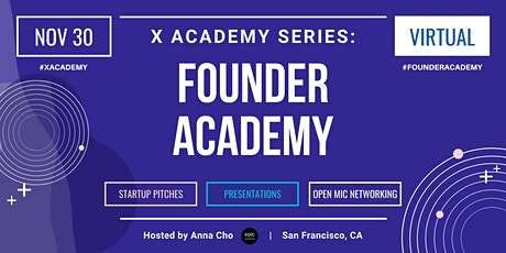 X Academy Series: Founder Academy (Cohort FA1) tickets